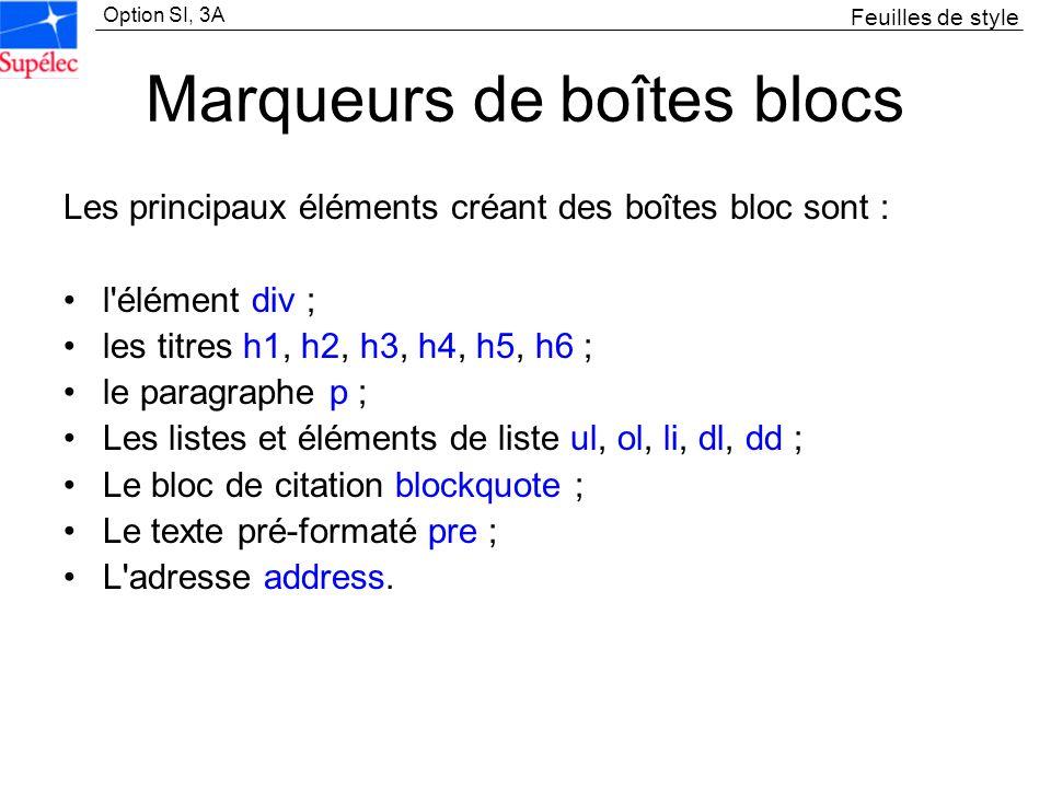 Option SI, 3A Marqueurs de boîtes blocs Les principaux éléments créant des boîtes bloc sont : l'élément div ; les titres h1, h2, h3, h4, h5, h6 ; le p