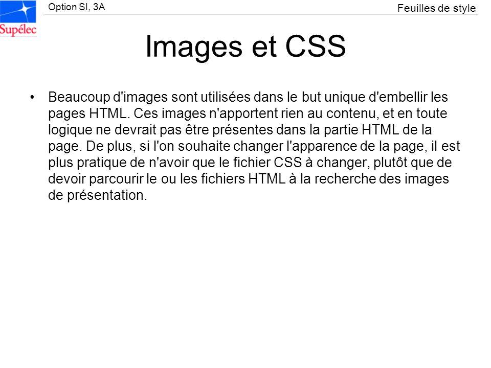 Option SI, 3A Images et CSS Beaucoup d'images sont utilisées dans le but unique d'embellir les pages HTML. Ces images n'apportent rien au contenu, et