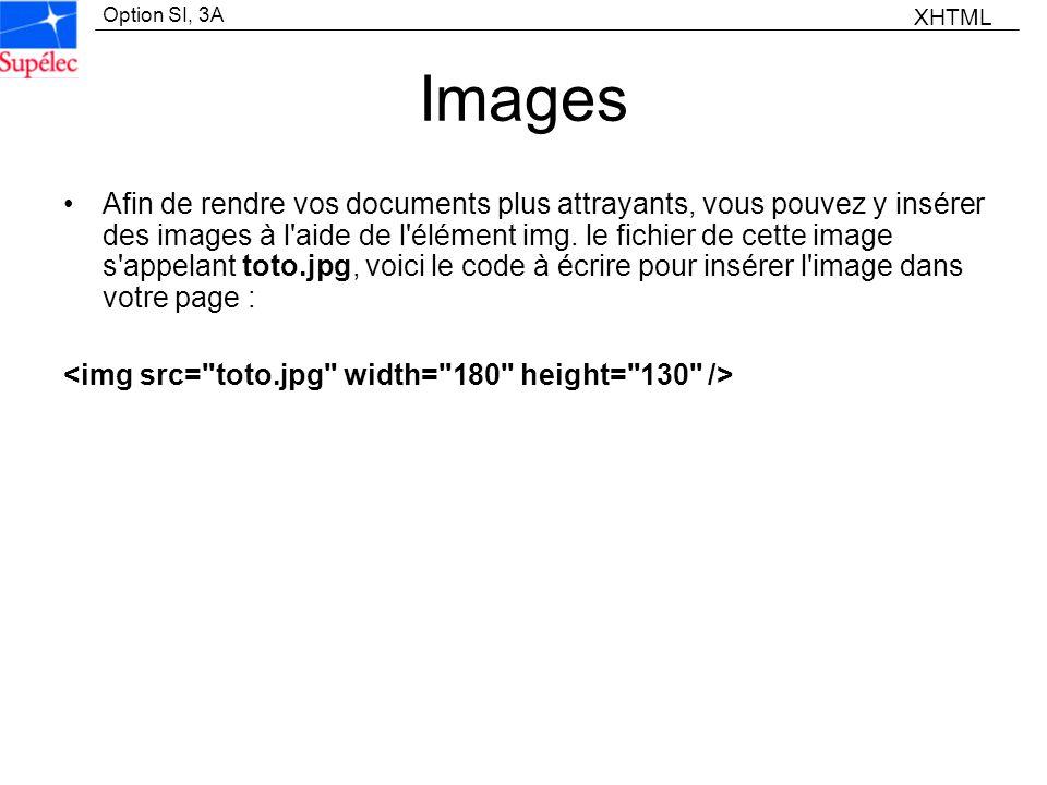 Option SI, 3A Images Afin de rendre vos documents plus attrayants, vous pouvez y insérer des images à l'aide de l'élément img. le fichier de cette ima