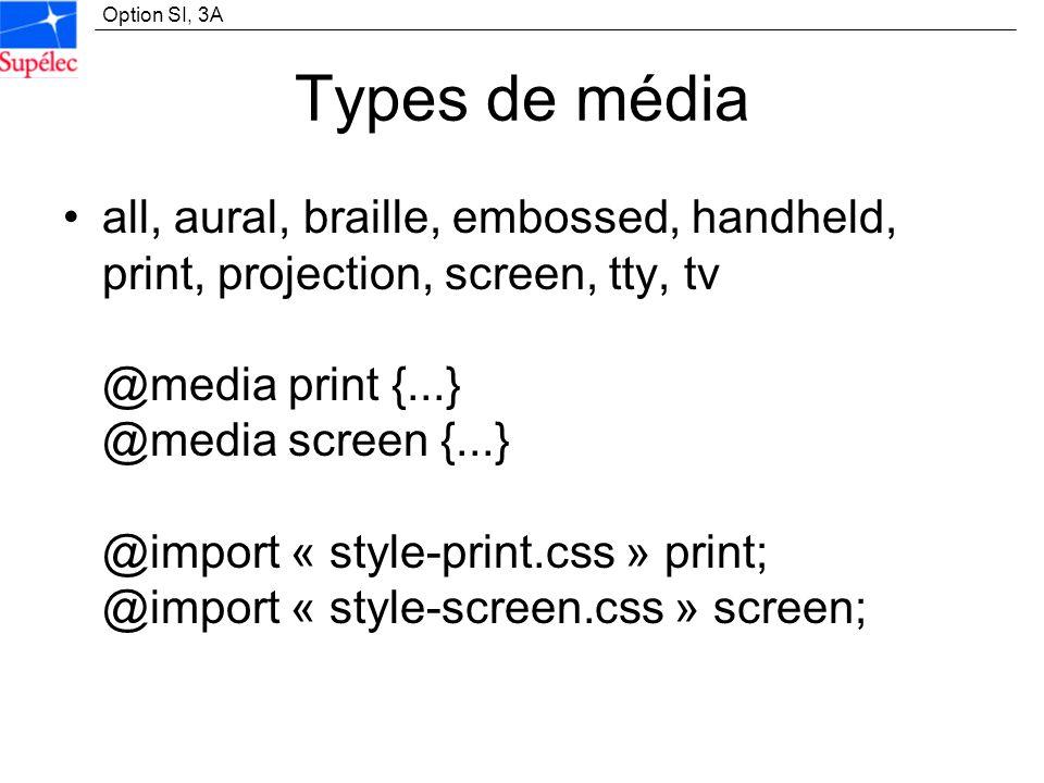 Option SI, 3A Définition dun style balise { propriété style: valeur; propriété style: valeur } Exemple : H3 { font-family: Arial; font-style: Italic } Le Texte « Cours XML » sera en Arial et en italique.