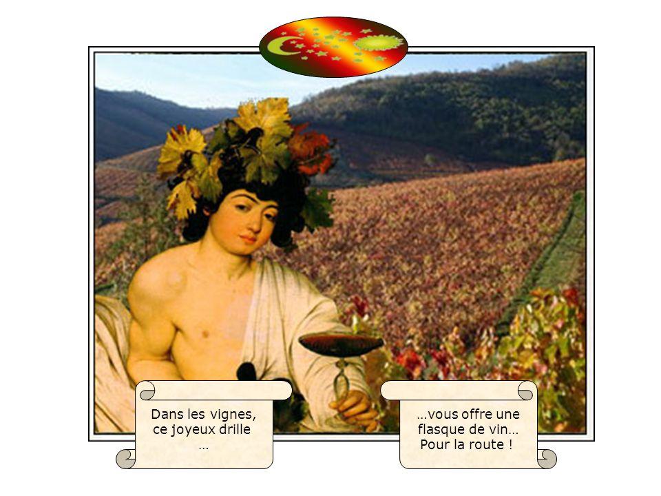 …vous offre une flasque de vin… Pour la route ! Dans les vignes, ce joyeux drille …