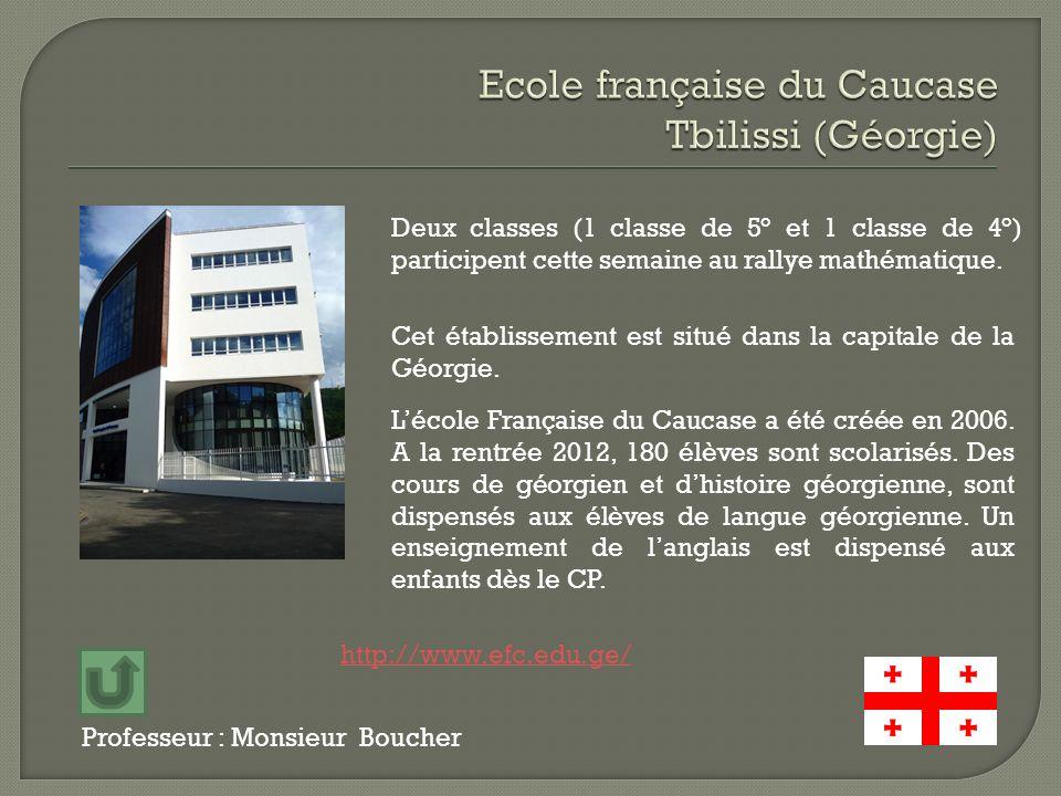 Professeur : Monsieur Boucher Deux classes (1 classe de 5° et 1 classe de 4°) participent cette semaine au rallye mathématique. Cet établissement est