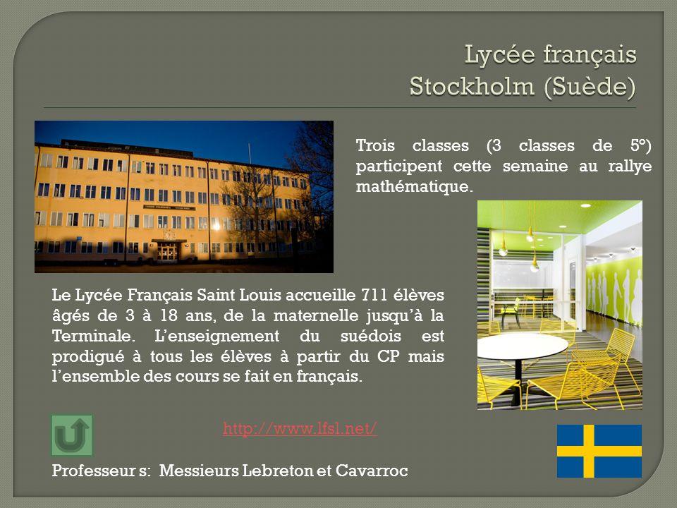 Professeur s: Messieurs Lebreton et Cavarroc Trois classes (3 classes de 5°) participent cette semaine au rallye mathématique. Le Lycée Français Saint