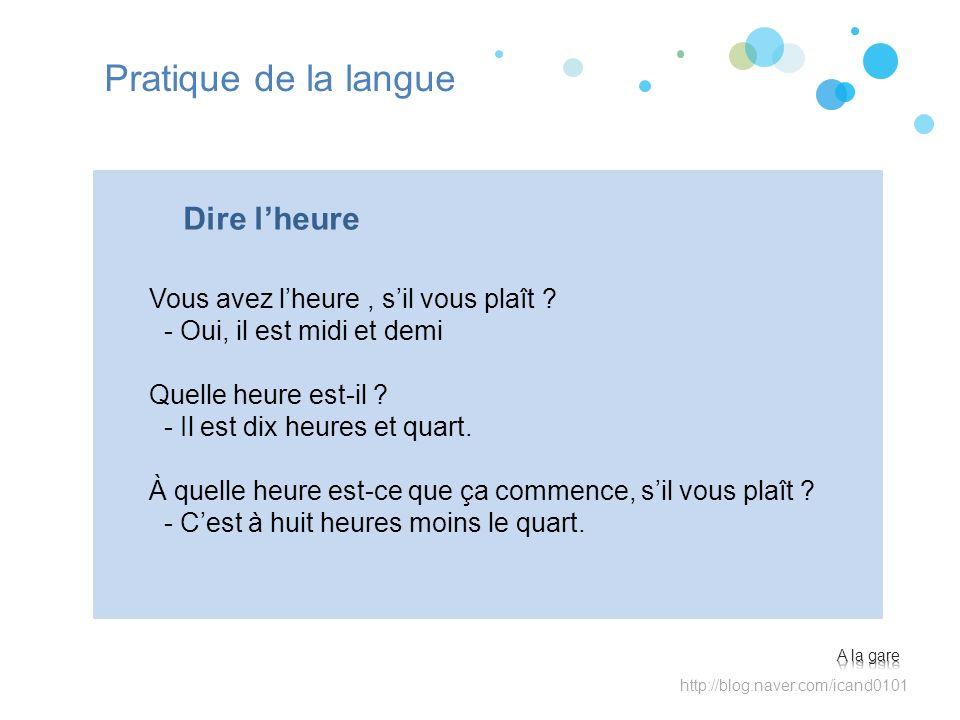 http://blog.naver.com/icand0101 Pratique de la langue Vous avez lheure, sil vous plaît .