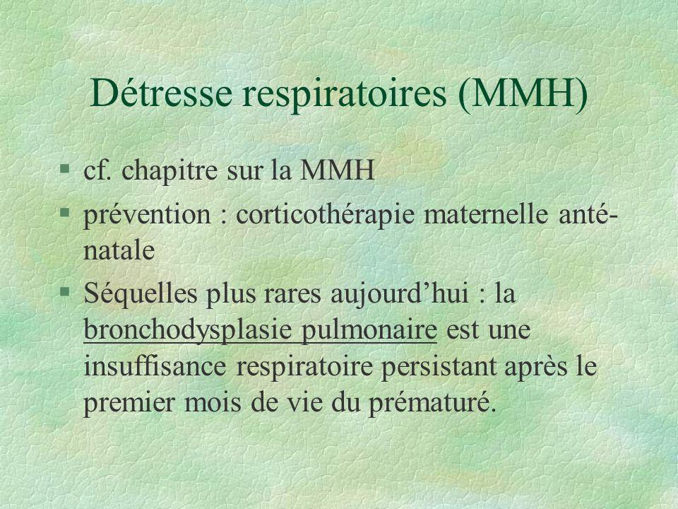 Détresse respiratoires (MMH) §cf.