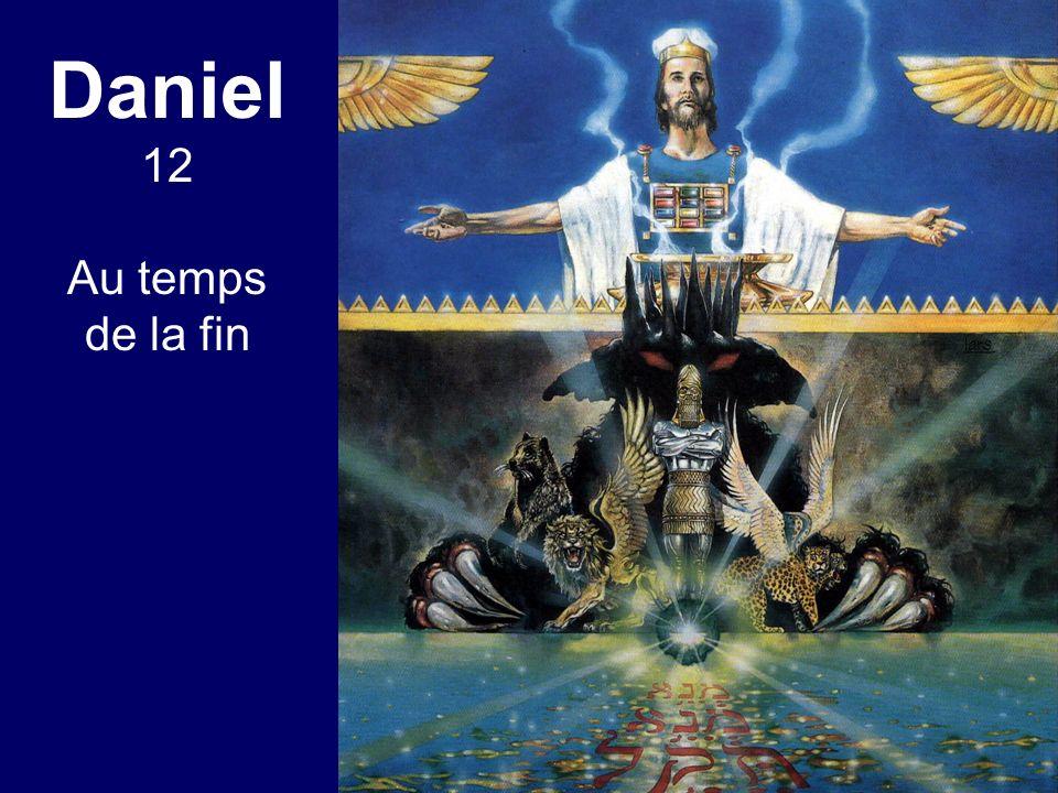 Daniel 12 Au temps de la fin