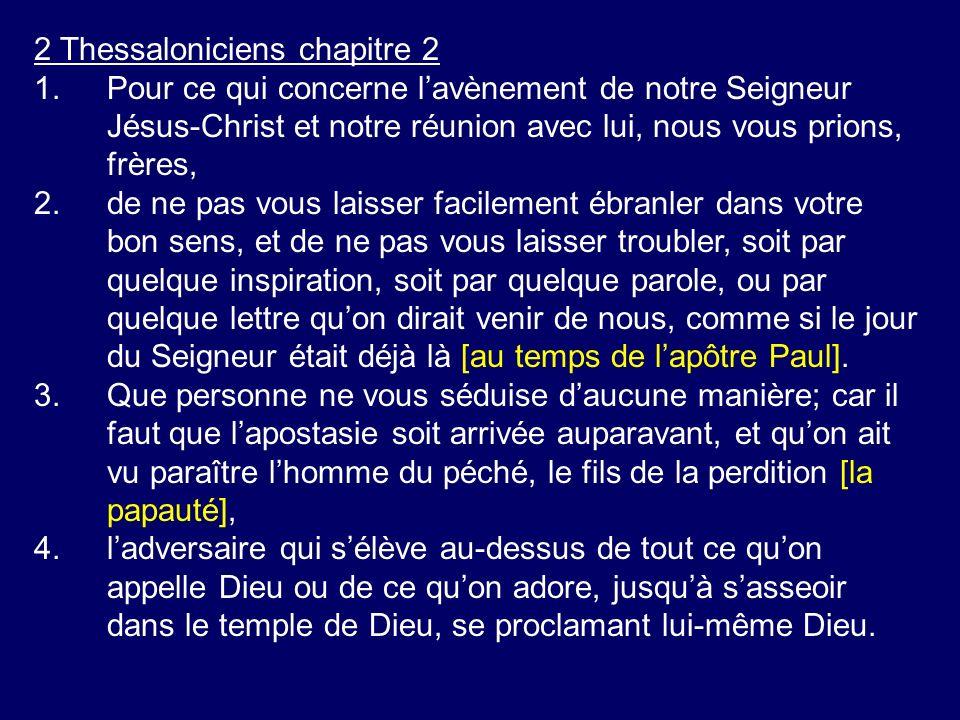 2 Thessaloniciens chapitre 2 1.Pour ce qui concerne lavènement de notre Seigneur Jésus-Christ et notre réunion avec lui, nous vous prions, frères, 2.d