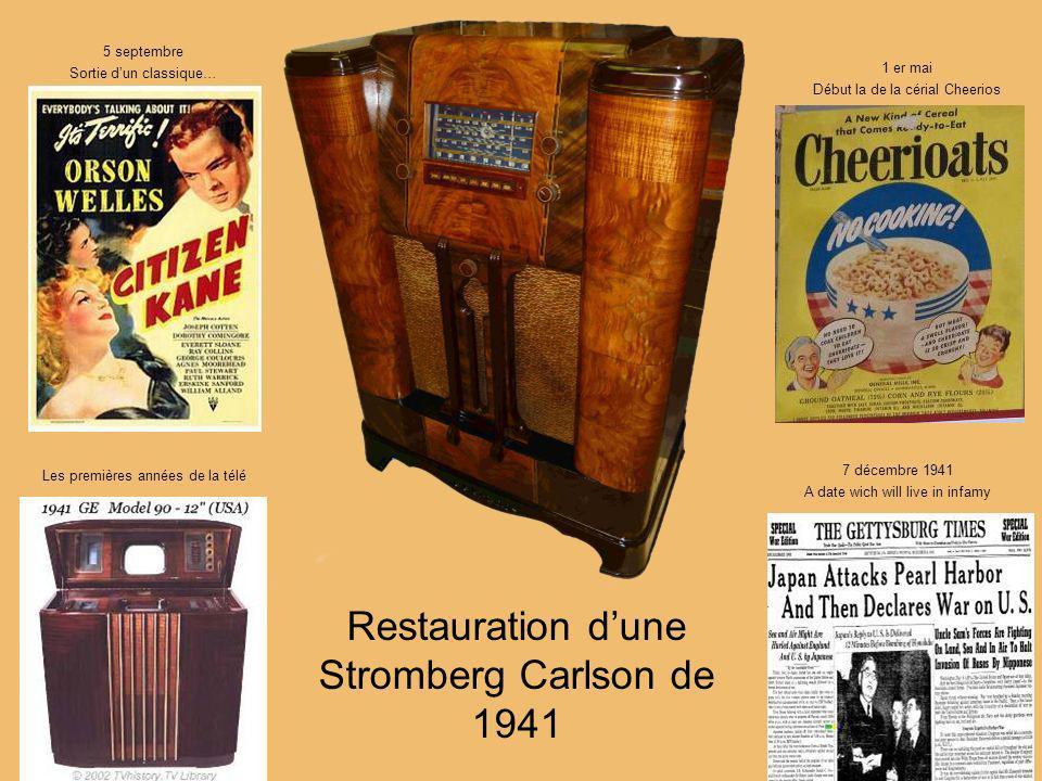 Restauration dune Stromberg Carlson de 1941 5 septembre Sortie dun classique… 1 er mai Début la de la cérial Cheerios 7 décembre 1941 A date wich will