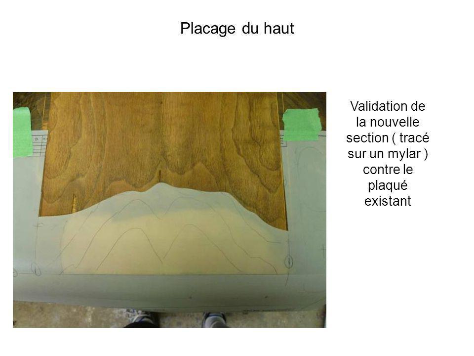 Validation de la nouvelle section ( tracé sur un mylar ) contre le plaqué existant Placage du haut