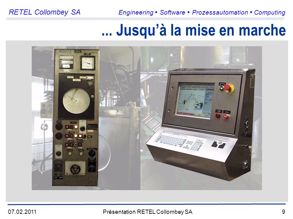 RETEL Collombey SA Engineering Software Prozessautomation Computing 07.02.2011Présentation RETEL Collombey SA9...