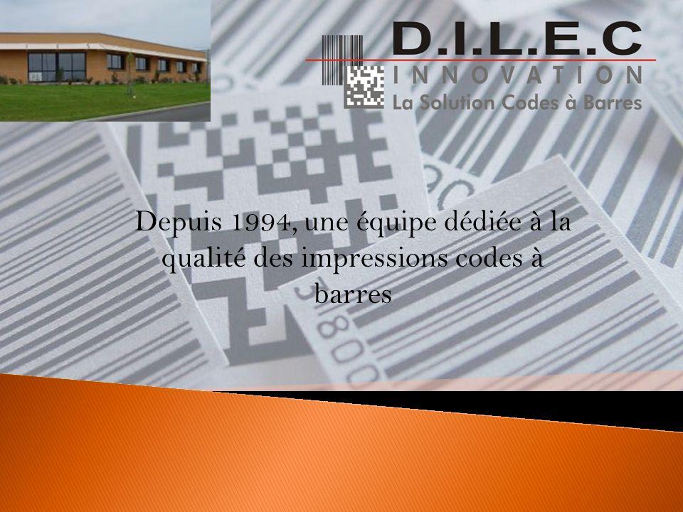 Depuis 1994, une équipe dédiée à la qualité des impressions codes à barres