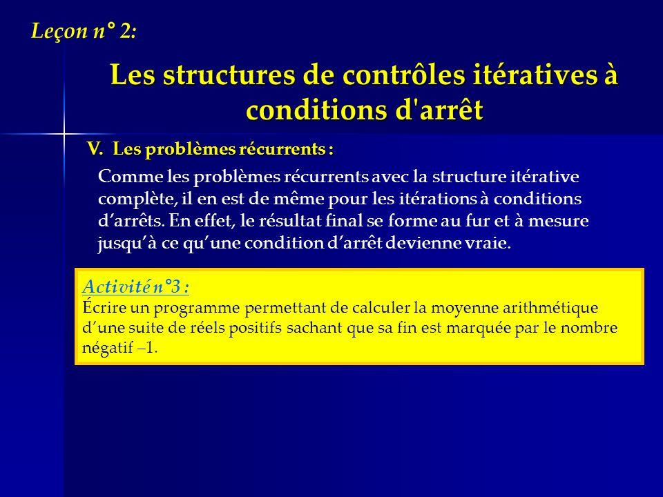V. Les problèmes récurrents : Activité n°3 : Écrire un programme permettant de calculer la moyenne arithmétique dune suite de réels positifs sachant q