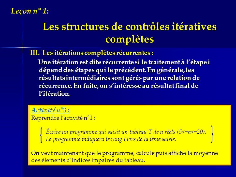 I.Objectifs : Utiliser les structures itératives à condition darrêt pour résoudre des problèmes.