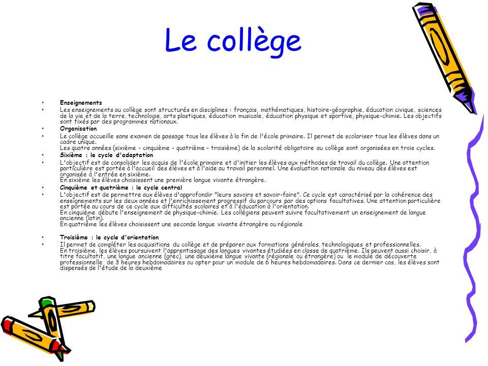 Le collège Enseignements Les enseignements au collège sont structurés en disciplines : français, mathématiques, histoire-géographie, éducation civique, sciences de la vie et de la terre, technologie, arts plastiques, éducation musicale, éducation physique et sportive, physique-chimie.