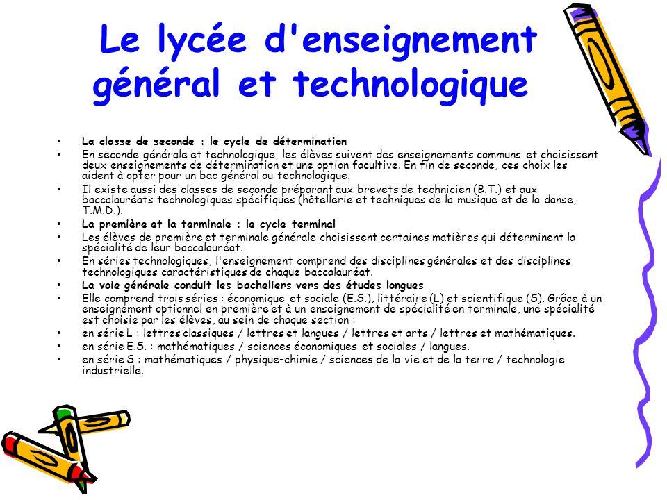 Le lycée d'enseignement général et technologique La classe de seconde : le cycle de détermination En seconde générale et technologique, les élèves sui