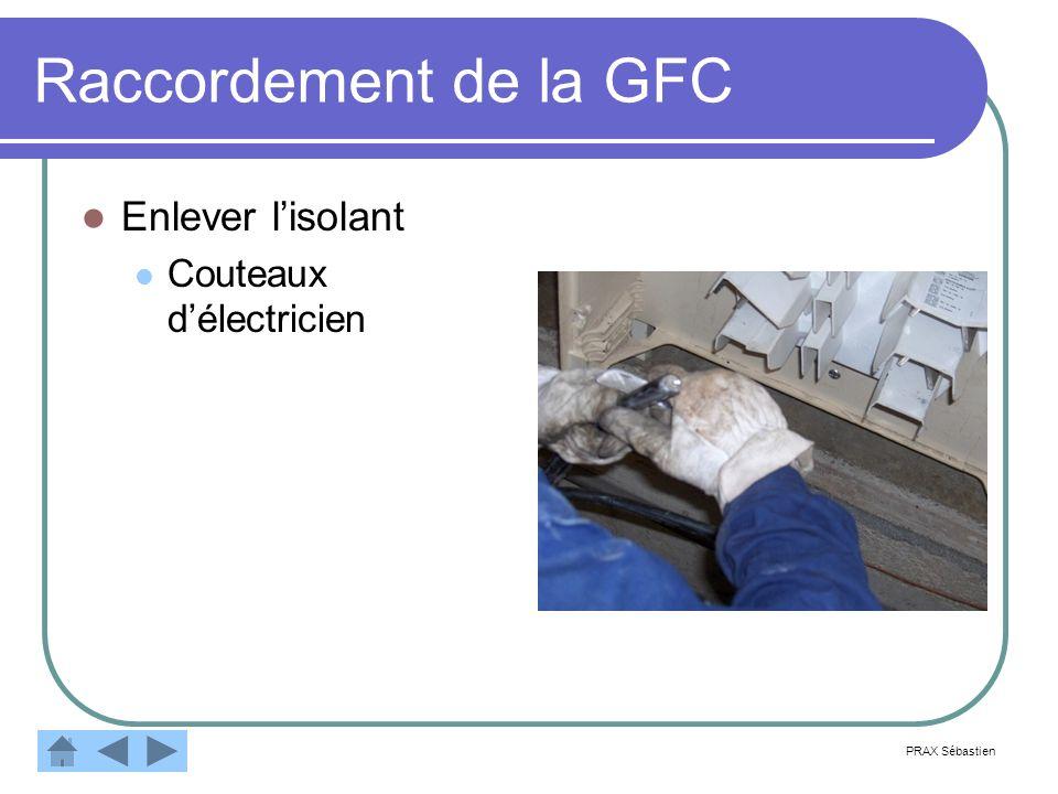 Raccordement de la GFC Enlever lisolant Couteaux délectricien PRAX Sébastien