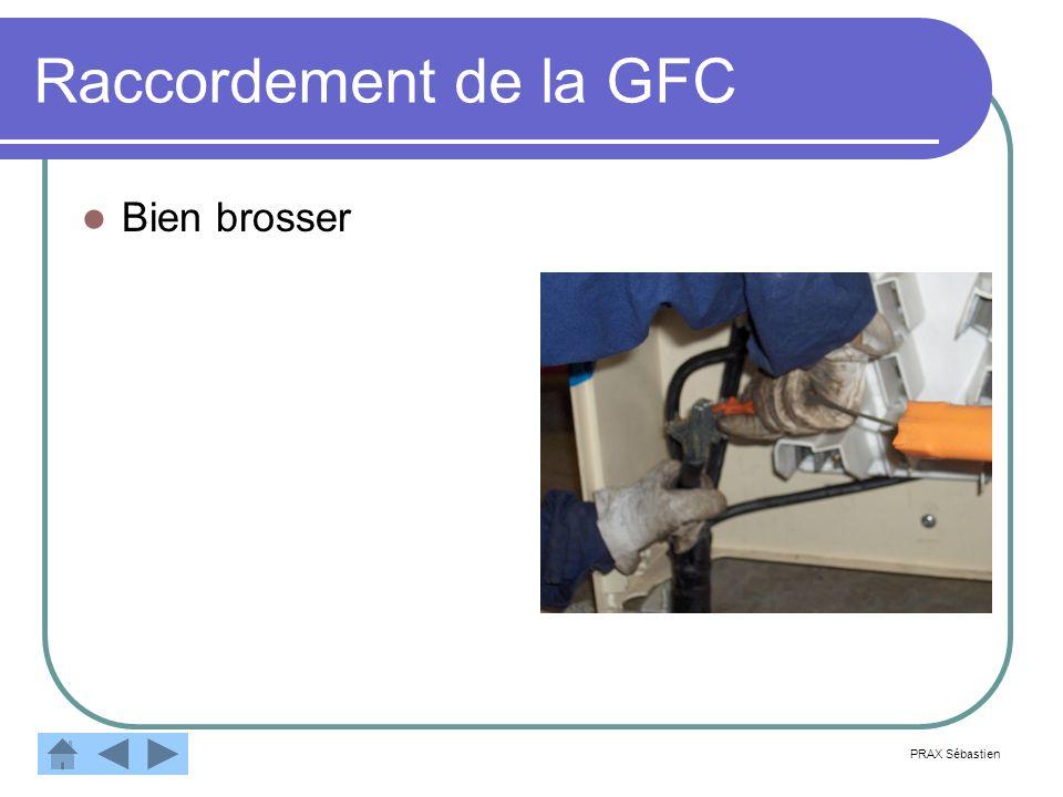 Raccordement de la GFC Bien brosser PRAX Sébastien