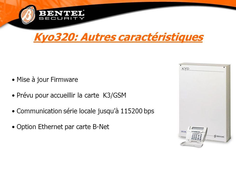 Mise à jour Firmware Prévu pour accueillir la carte K3/GSM Communication série locale jusquà 115200 bps Option Ethernet par carte B-Net Kyo320: Autres