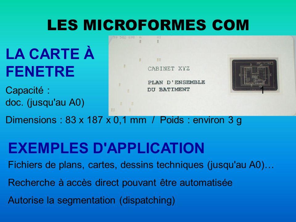 LES MICROFORMES COM LE MICROFILM 35 MM Capacité : 550 équiv.