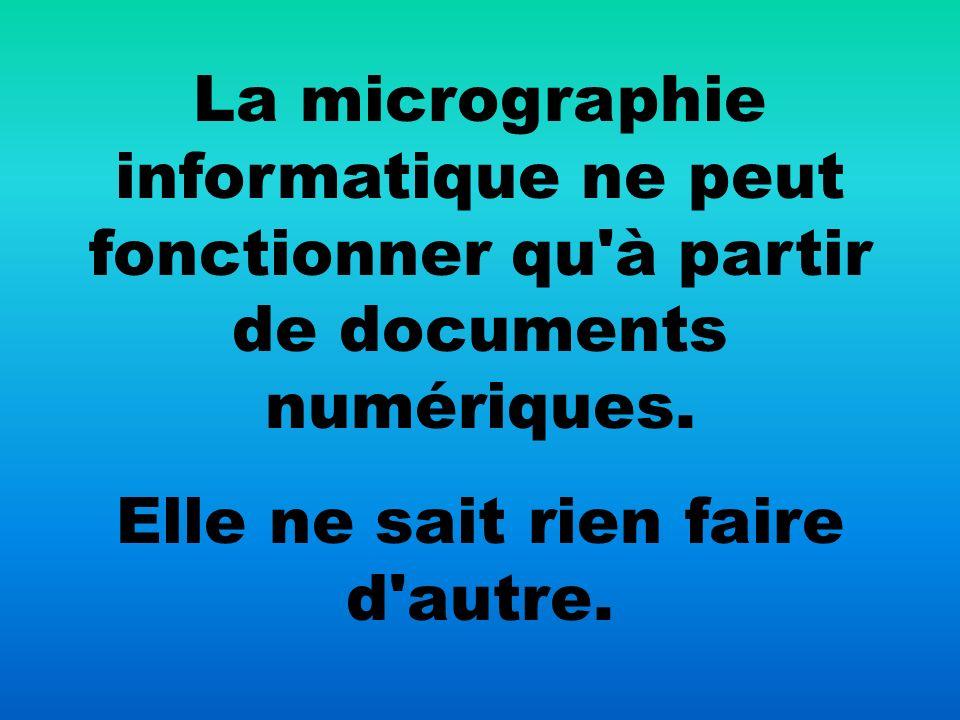 MICROGRAPHIE INFORMATIQUE = PROCÉDÉ COM Computer Output Microform L acronyme COM désigne - le procédé - le matériel de production