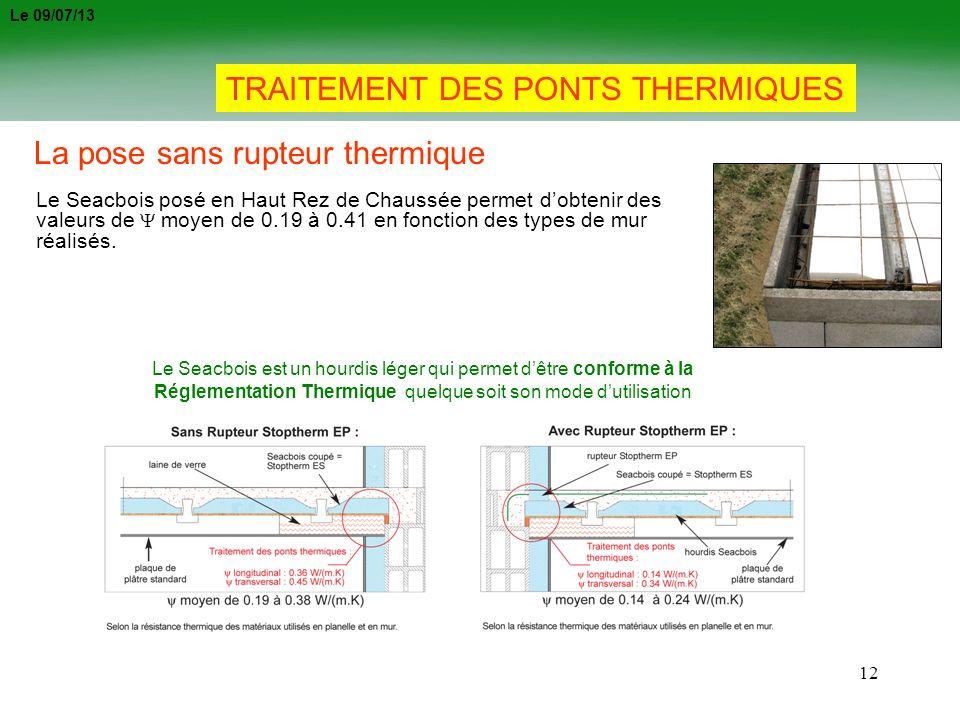 12 Le Seacbois posé en Haut Rez de Chaussée permet dobtenir des valeurs de moyen de 0.19 à 0.41 en fonction des types de mur réalisés. Le Seacbois est