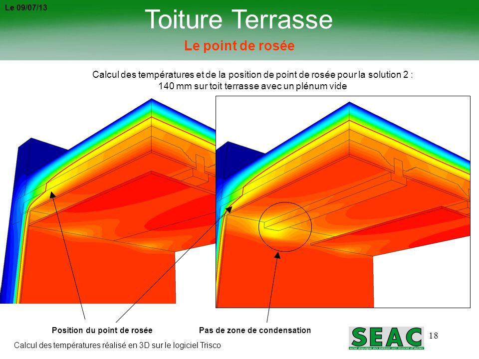 18 Toiture Terrasse Le point de rosée Calcul des températures et de la position de point de rosée pour la solution 2 : 140 mm sur toit terrasse avec u