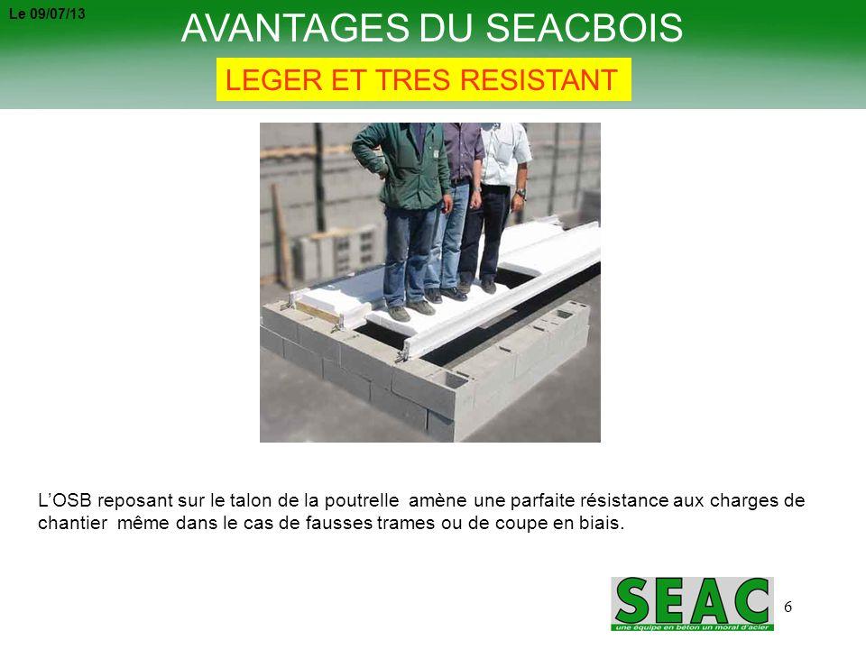 7 AVANTAGES DU SEACBOIS COULAGE -Excellente résistance des Hourdis Seacbois.