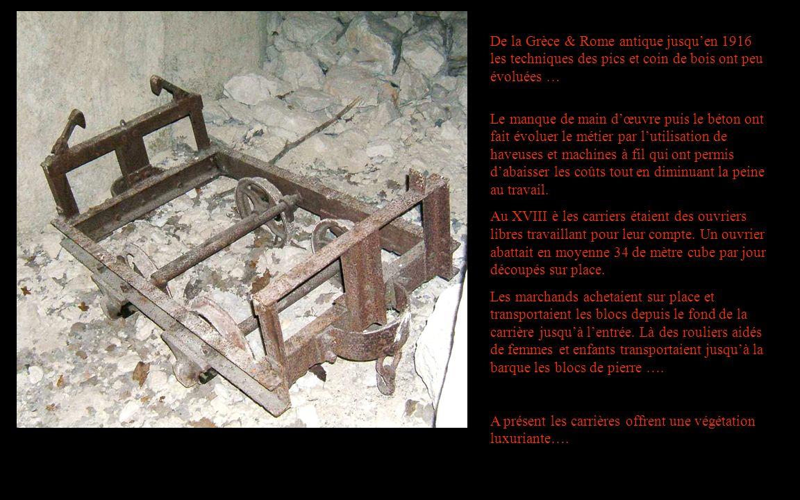 De la Grèce & Rome antique jusquen 1916 les techniques des pics et coin de bois ont peu évoluées … Le manque de main dœuvre puis le béton ont fait évo