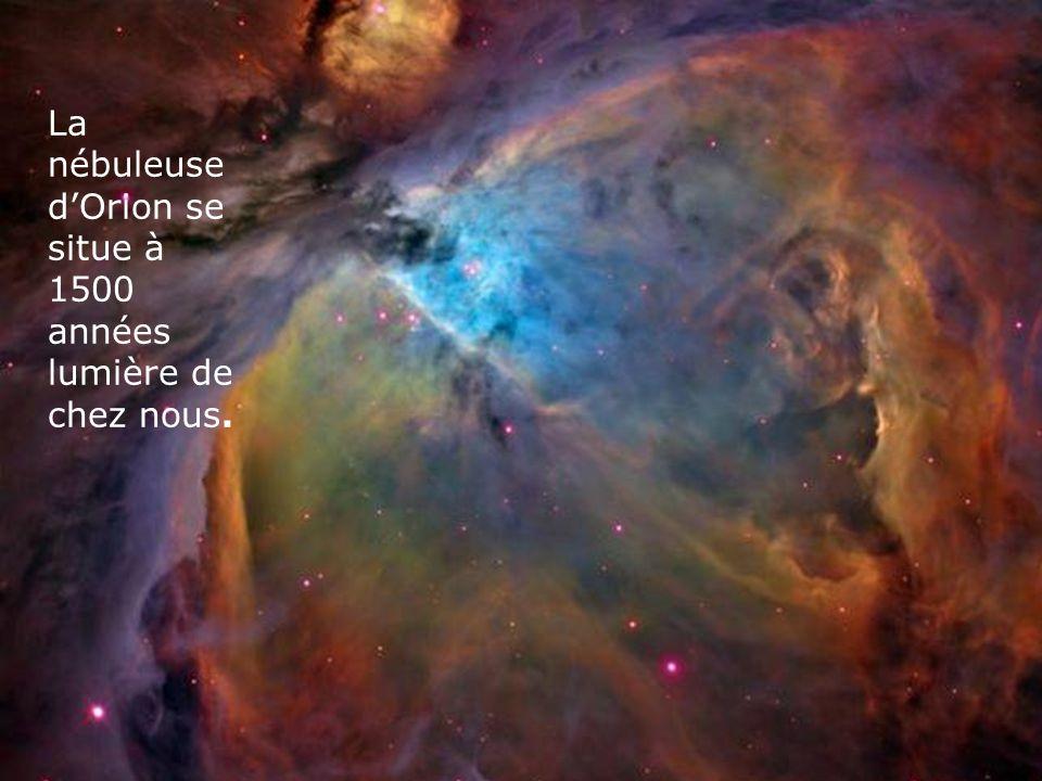 La nébuleuse dOrion se situe à 1500 années lumière de chez nous.