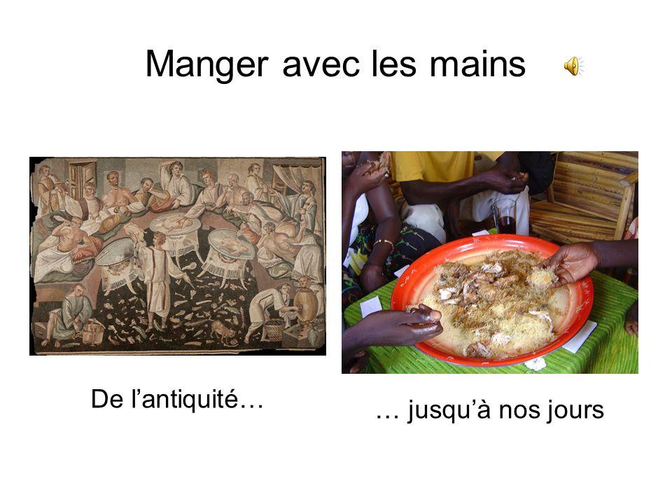 Manger avec les mains … jusquà nos jours De lantiquité…
