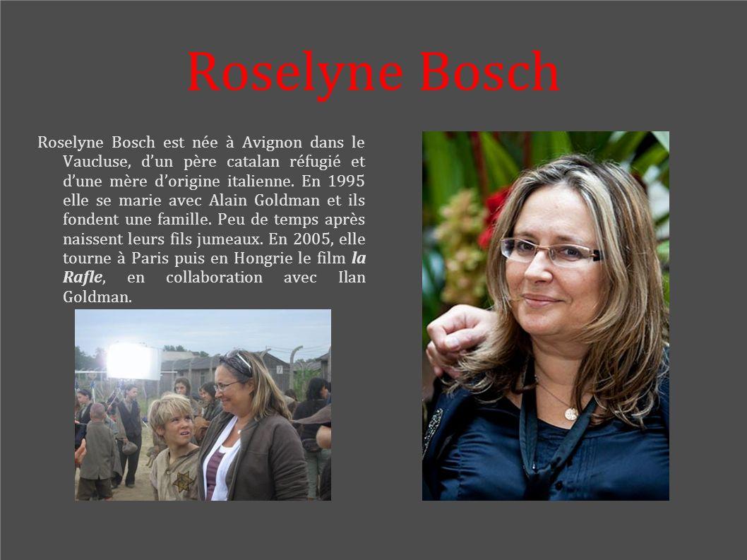 Roselyne Bosch Roselyne Bosch est née à Avignon dans le Vaucluse, dun père catalan réfugié et dune mère dorigine italienne. En 1995 elle se marie avec