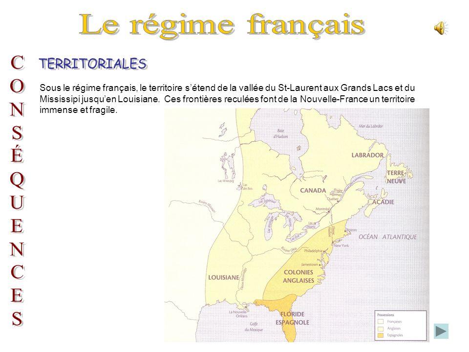 Sous le régime français, le territoire sétend de la vallée du St-Laurent aux Grands Lacs et du Mississipi jusquen Louisiane.