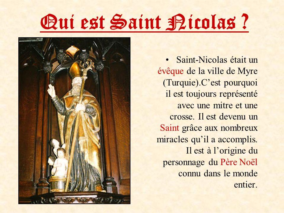 Qui est Saint Nicolas ? Saint-Nicolas était un évêque de la ville de Myre (Turquie).Cest pourquoi il est toujours représenté avec une mitre et une cro