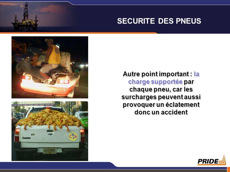 Autre point important : la charge supportée par chaque pneu, car les surcharges peuvent aussi provoquer un éclatement donc un accident SECURITE DES PN