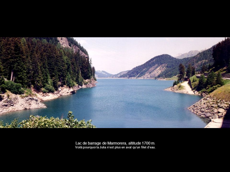 Lac de barrage de Marmorera, altitude 1700 m. Voilà pourquoi la Julia nest plus en aval quun filet deau.