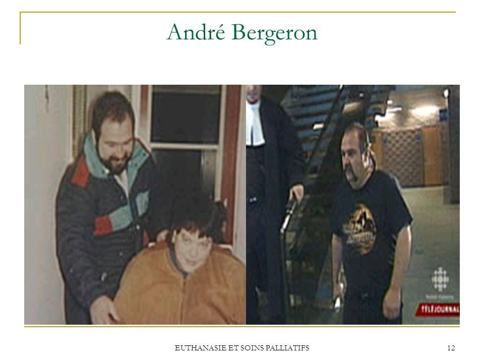 EUTHANASIE ET SOINS PALLIATIFS 12 André Bergeron