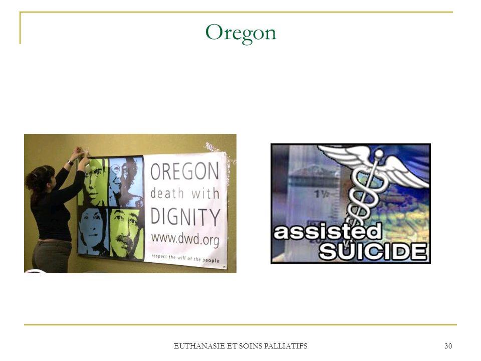 EUTHANASIE ET SOINS PALLIATIFS 30 Oregon