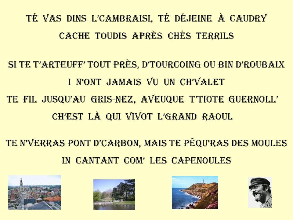Dins chnord y a pont qudes corons Dins chnord y a pont qudu carbon In a un authorizon Eul mer et chez carillons