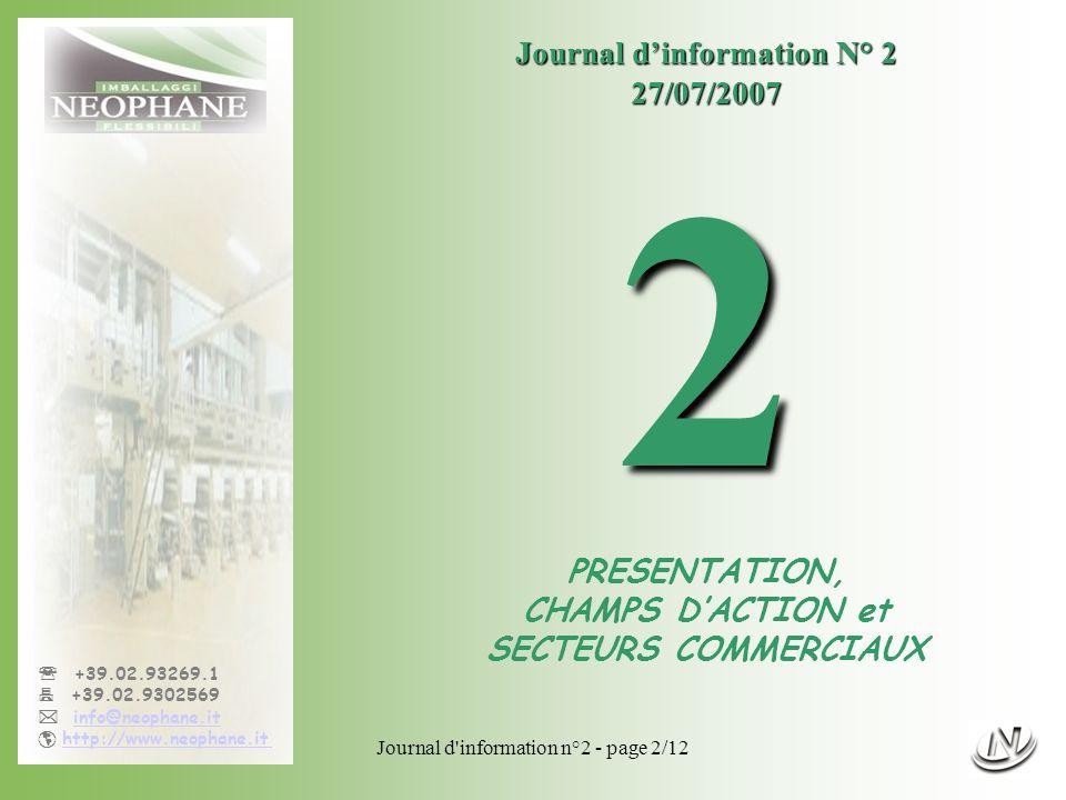 Journal d'information n°2 - page 2/12 +39.02.93269.1 +39.02.9302569 info@neophane.it http://www.neophane.it Journal dinformation N° 2 27/07/20072 PRES