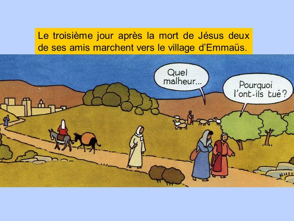 Le troisième jour après la mort de Jésus deux de ses amis marchent vers le village dEmmaüs.