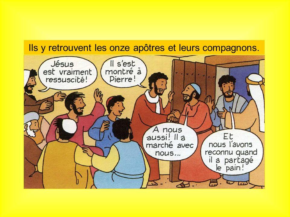 Ils y retrouvent les onze apôtres et leurs compagnons.