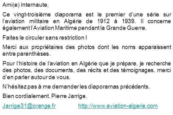 Ami(e) Internaute, Ce vingt-troisième diaporama est le premier dune série sur laviation militaire en Algérie de 1912 à 1939. Il concerne également lAv