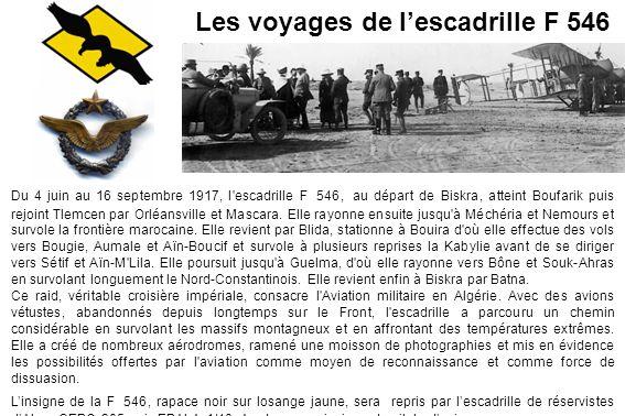 Les voyages de lescadrille F 546 Du 4 juin au 16 septembre 1917, l'escadrille F 546, au départ de Biskra, atteint Boufarik puis rejoint Tlemcen par Or
