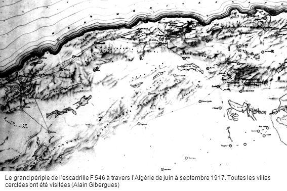 Le grand périple de lescadrille F 546 à travers lAlgérie de juin à septembre 1917. Toutes les villes cerclées ont été visitées (Alain Gibergues)