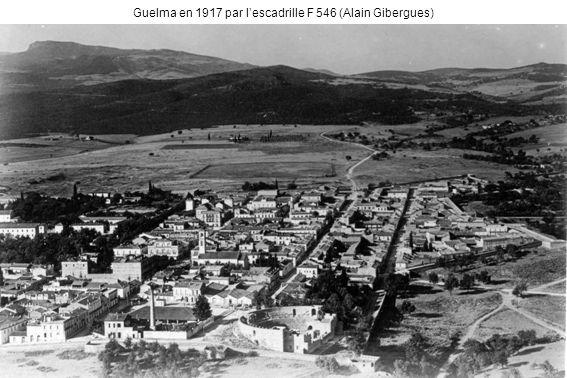 Guelma en 1917 par lescadrille F 546 (Alain Gibergues)