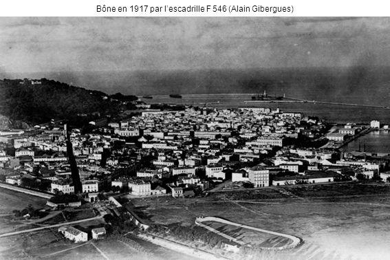 Bône en 1917 par lescadrille F 546 (Alain Gibergues)