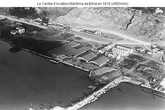 Le Centre dAviation Maritime de Bône en 1918 (ARDHAN)
