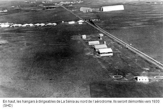 En haut, les hangars à dirigeables de La Sénia au nord de laérodrome. Ils seront démontés vers 1930 (SHD)