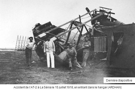 Accident de lAT-2 à La Sénia le 15 juillet 1918, en entrant dans le hangar (ARDHAN) Dernière diapositive
