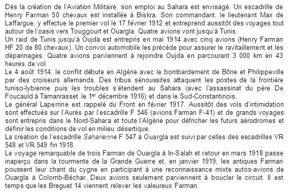 Dès la création de lAviation Militaire, son emploi au Sahara est envisagé. Un escadrille de Henry Farman 50 chevaux est installée à Biskra. Son comman